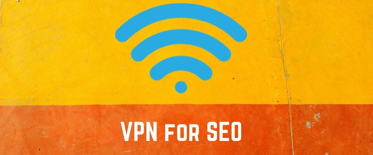 VPN for SEO