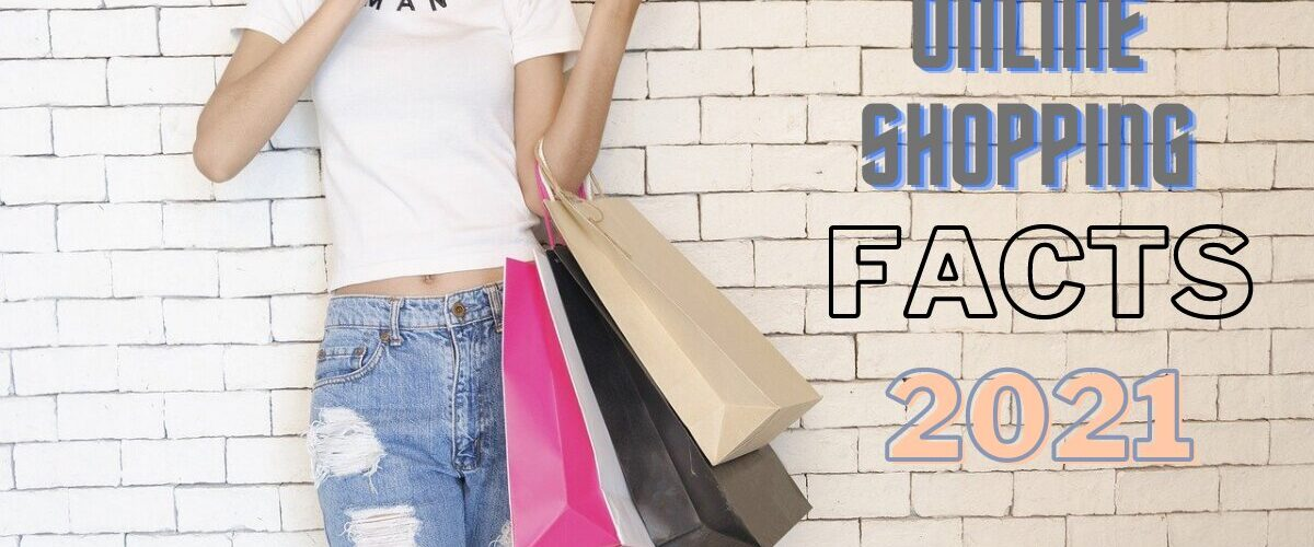 online shopping facts 2021